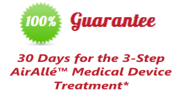 100% Guarantee 30 Days for the 3-Step AirAlle Medical Device Treatment