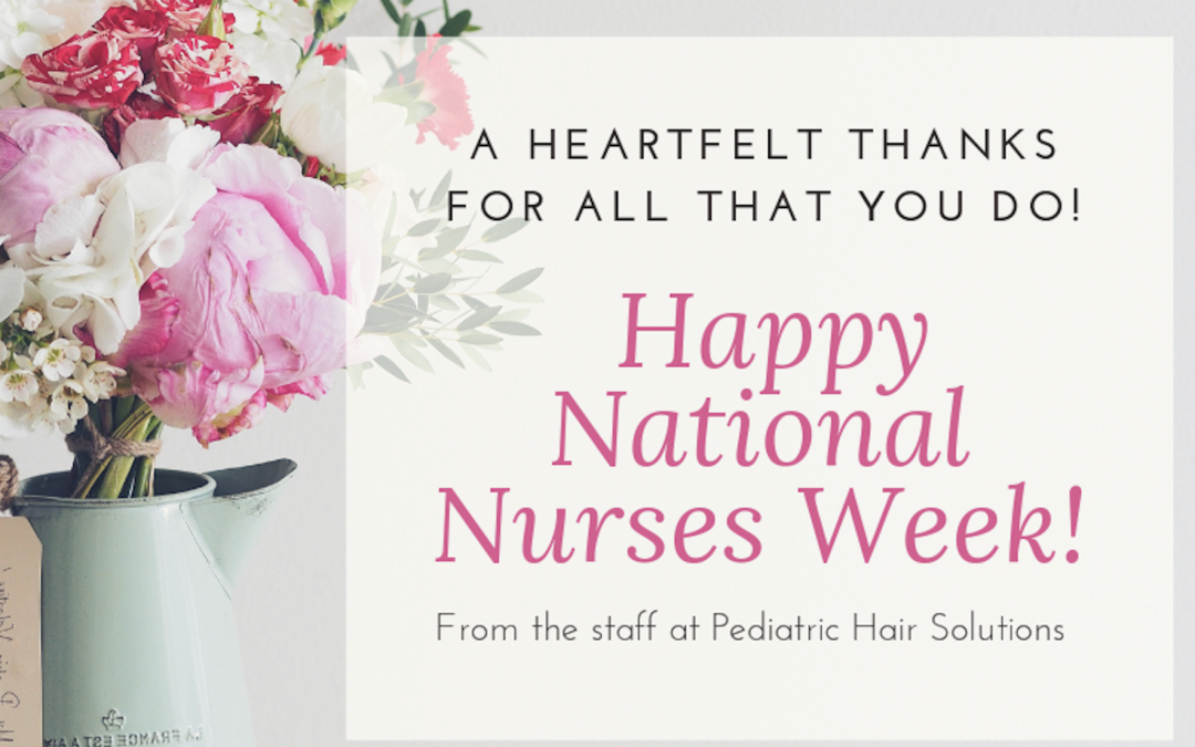 Pediatric Hair Solutions Celebrates National Nurses Week